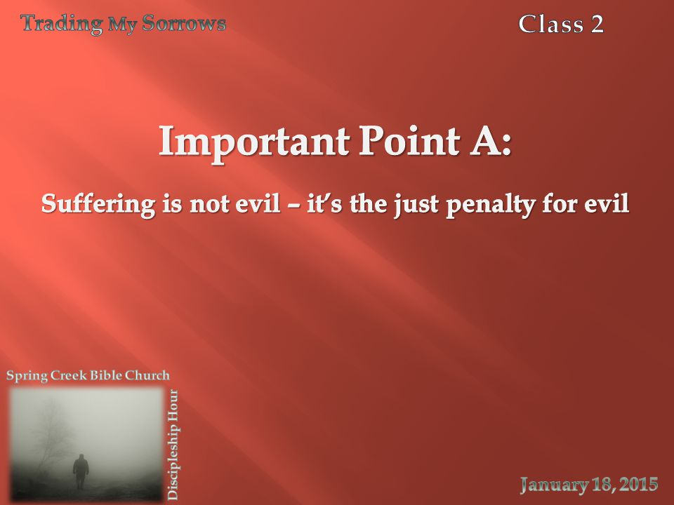 Suffering is not evil – it's the just penalty for evil