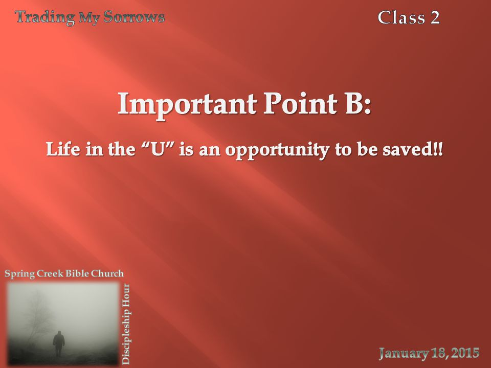 Life in the U is an opportunity to be saved!!