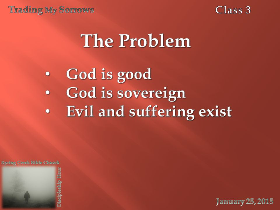 The Problem God is good God is sovereign Evil and suffering exist