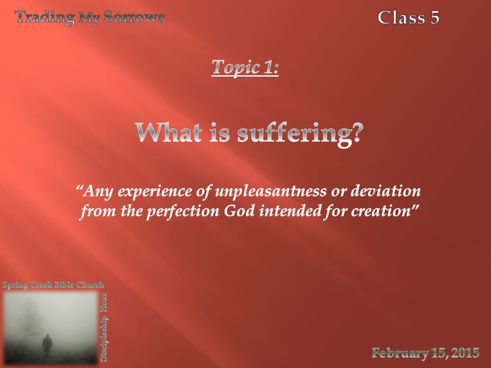 What is suffering Class 5 Topic 1: Trading My Sorrows