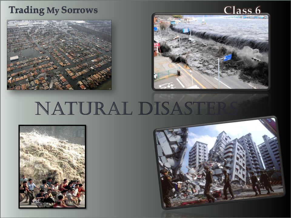 Trading My Sorrows Class 6 Natural Disasters