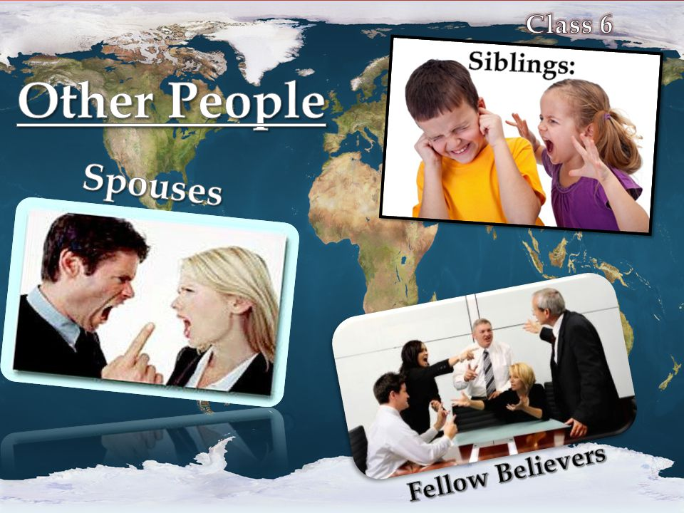 Class 6 Siblings: Other People Spouses Fellow Believers