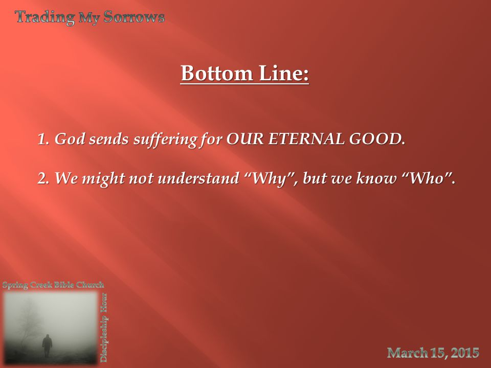 Bottom Line: Trading My Sorrows