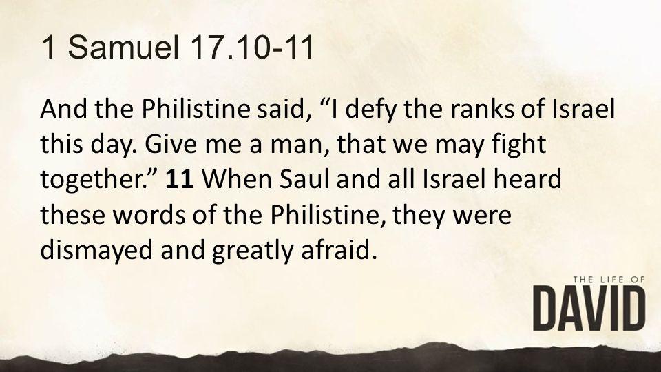 1 Samuel 17.10-11