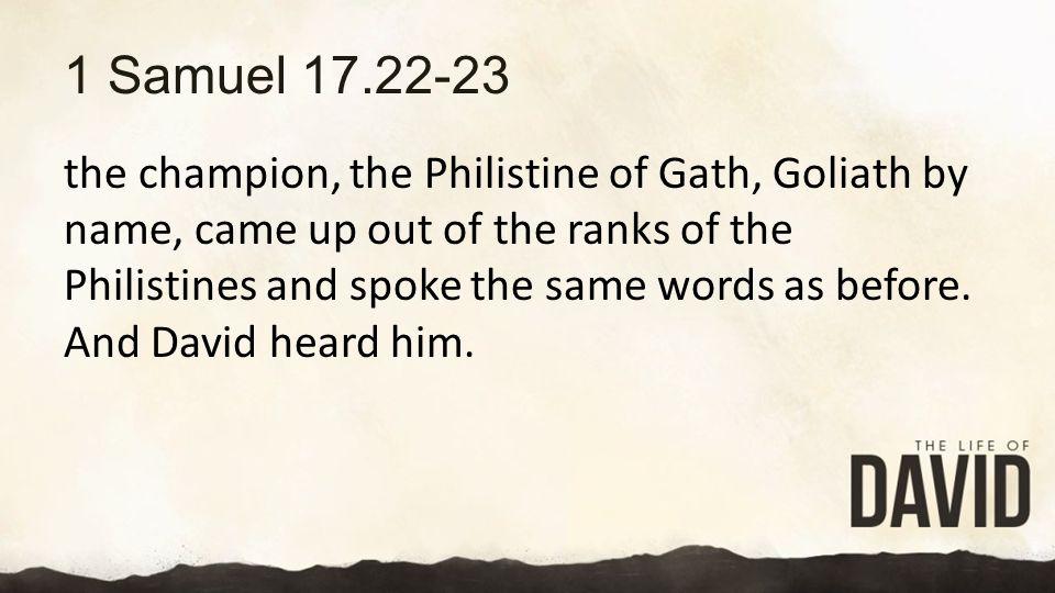 1 Samuel 17.22-23