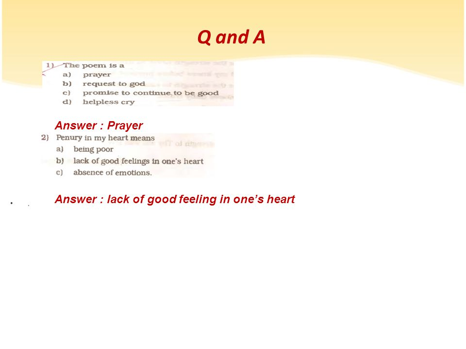 Q and A Answer : Prayer Answer : lack of good feeling in one's heart .