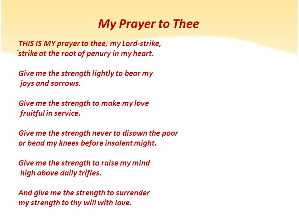 My Prayer to Thee THIS IS MY prayer to thee, my Lord-strike,