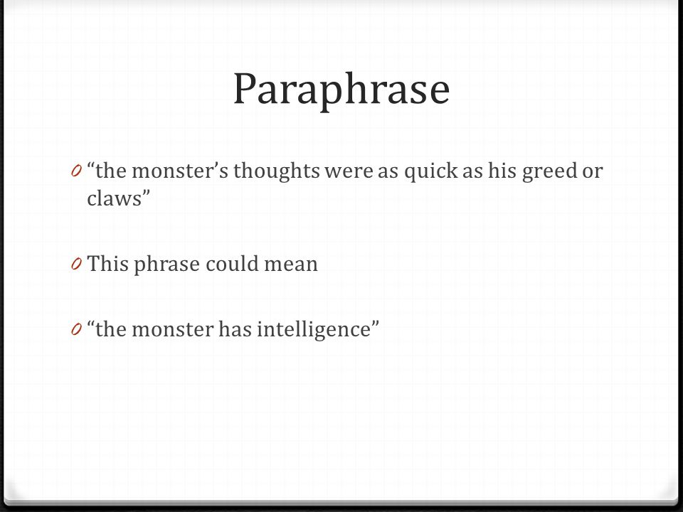Paraphrase the monster's thoughts were as quick as his greed or claws This phrase could mean.