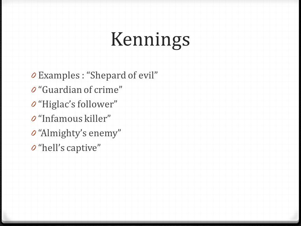 Kennings Examples : Shepard of evil Guardian of crime