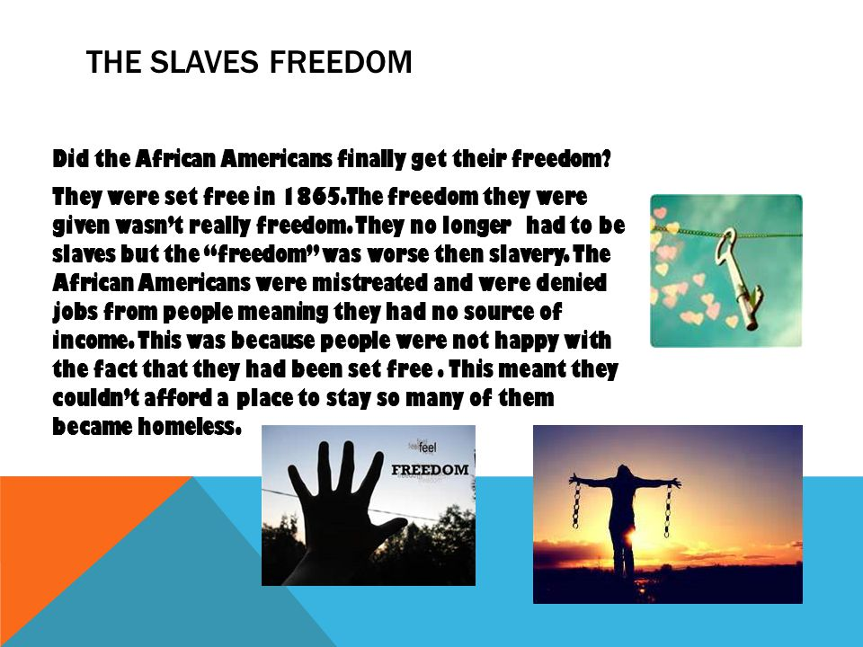 The slaves freedom