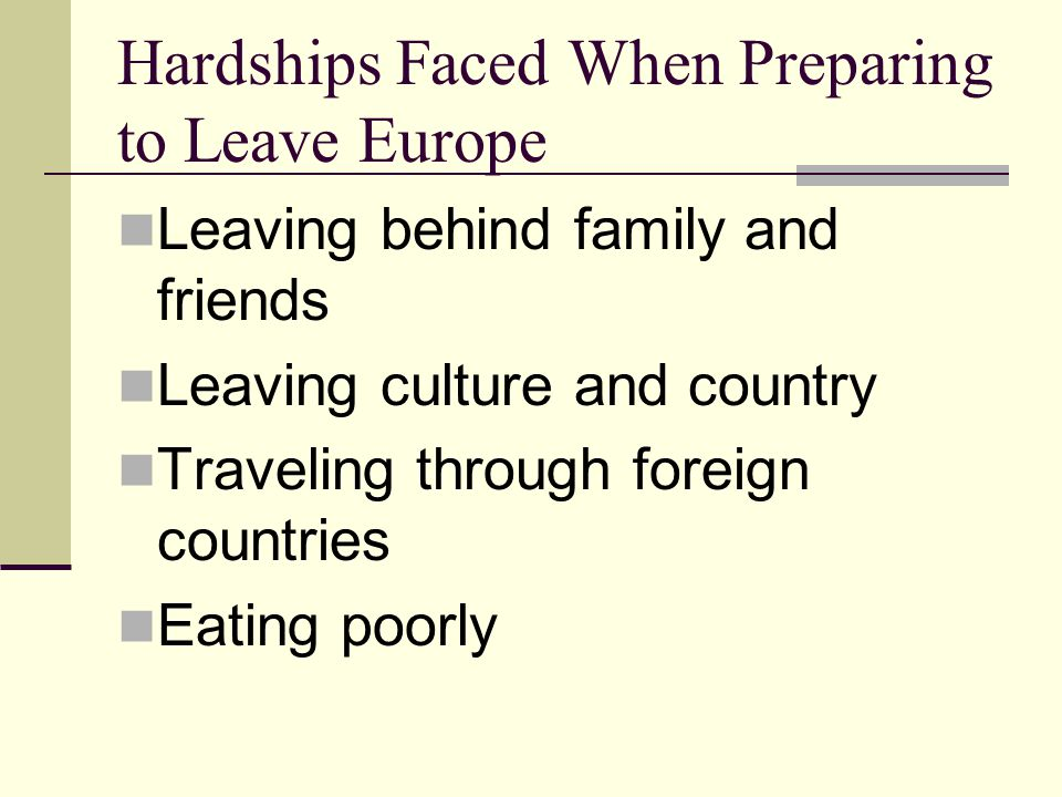 Hardships Faced When Preparing to Leave Europe