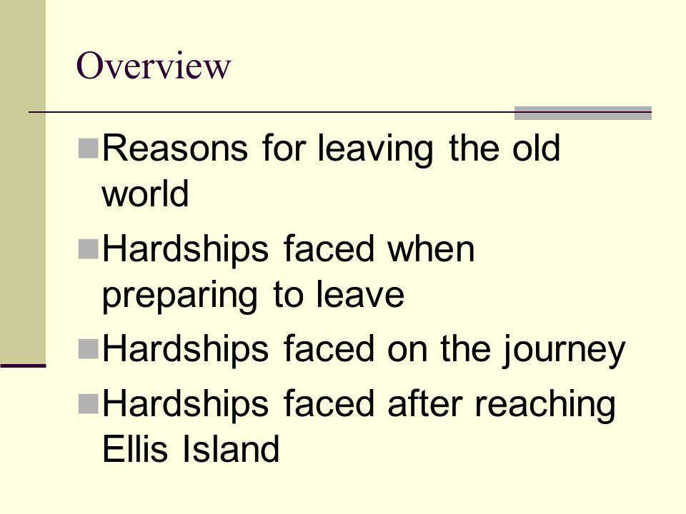 Overview Reasons for leaving the old world