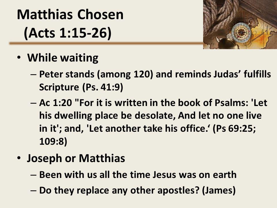 Matthias Chosen (Acts 1:15-26)