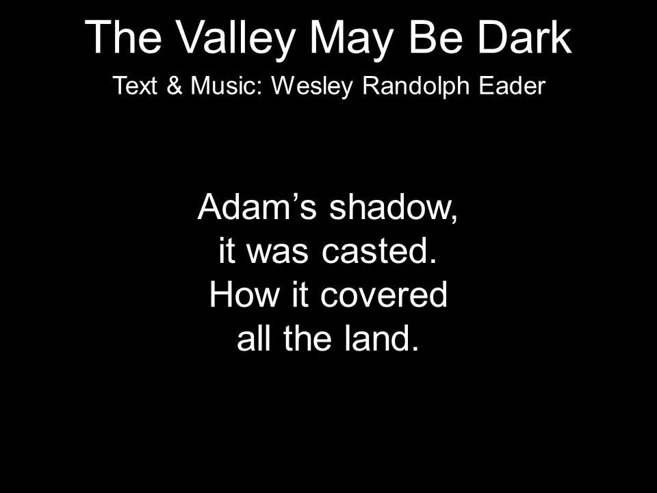 Text & Music: Wesley Randolph Eader