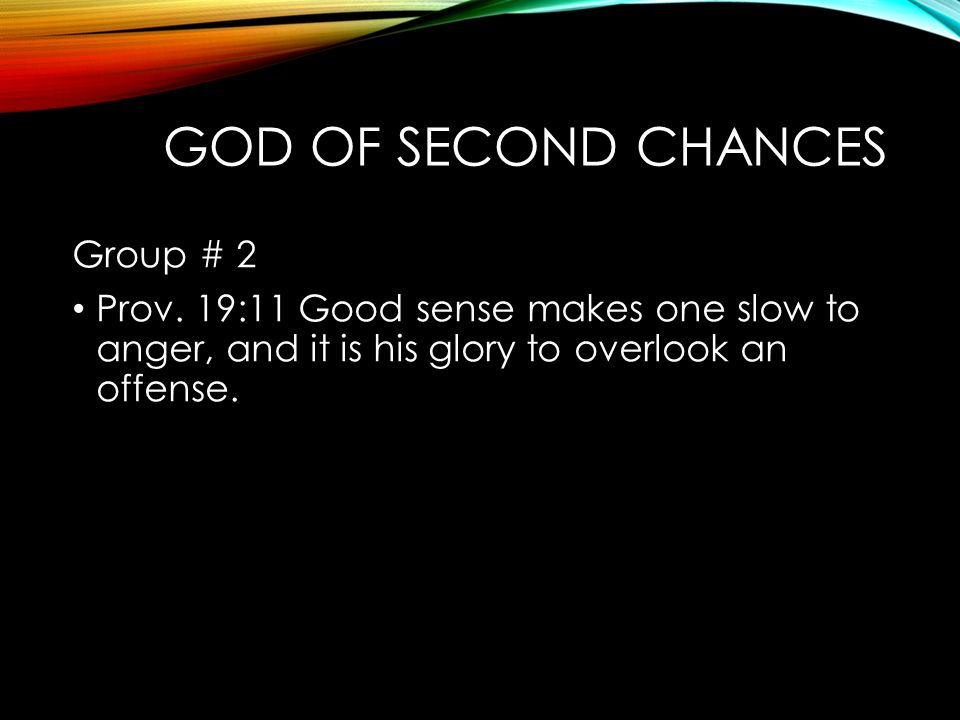 God of Second Chances Group # 2
