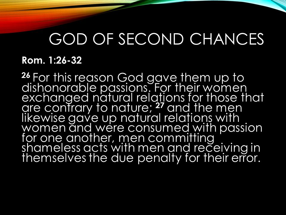 God of Second Chances Rom. 1:26-32