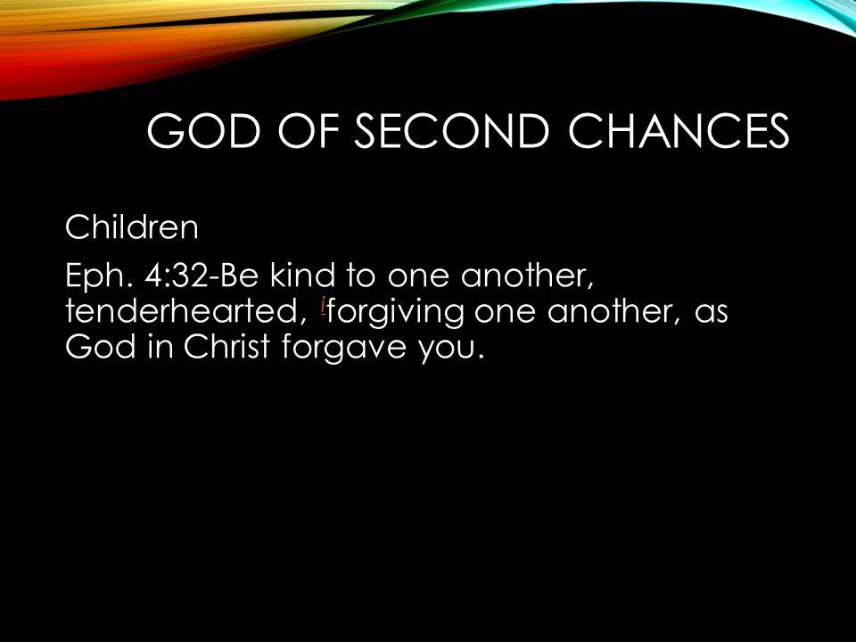 God of Second Chances Children Eph.
