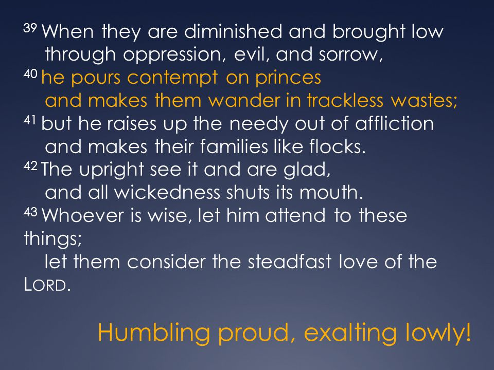 Humbling proud, exalting lowly!