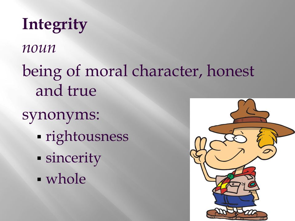 being of moral character, honest and true synonyms: