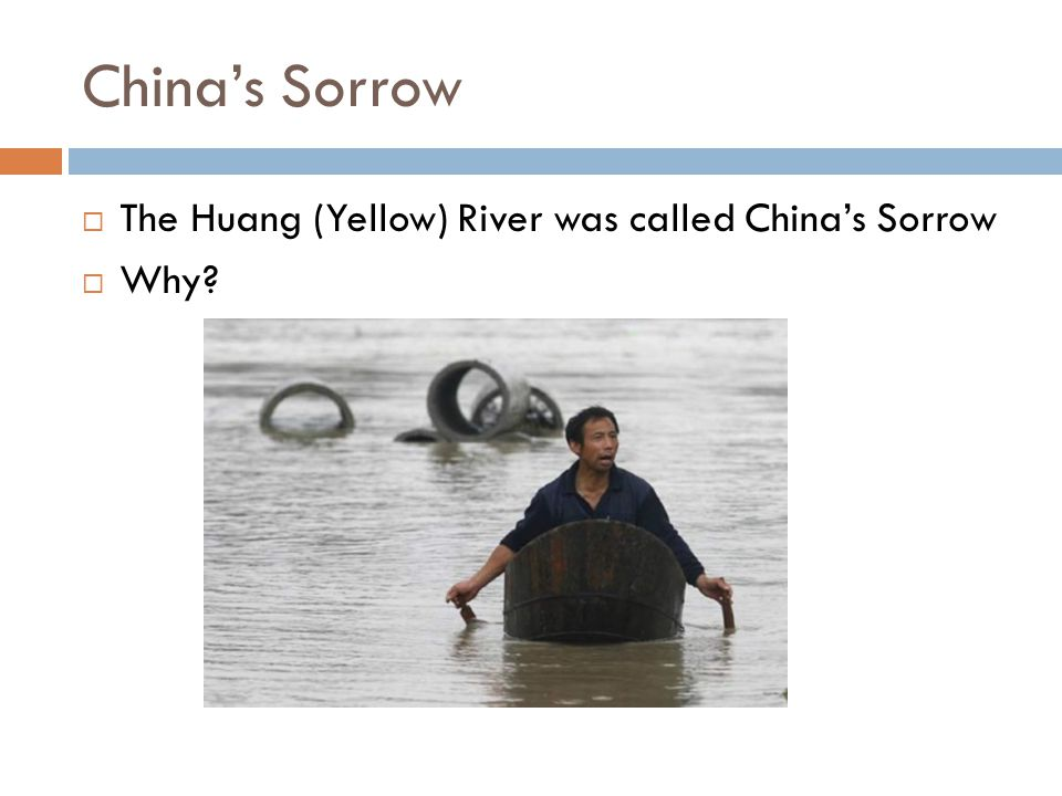 China's Sorrow The Huang (Yellow) River was called China's Sorrow Why