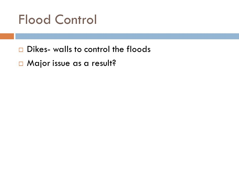 Flood Control Dikes- walls to control the floods