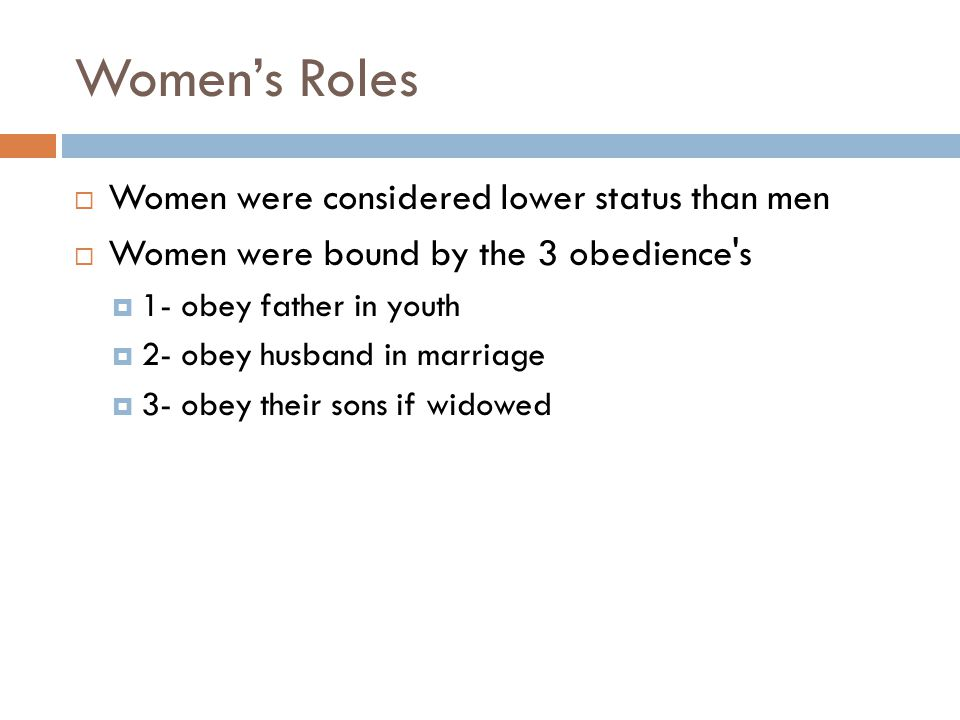 Women's Roles Women were considered lower status than men