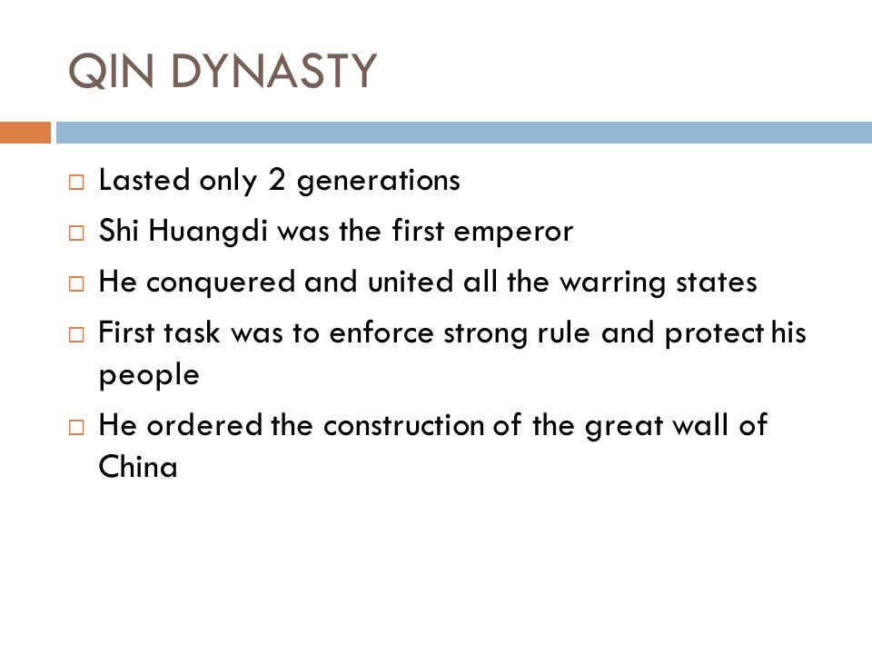 QIN DYNASTY Lasted only 2 generations