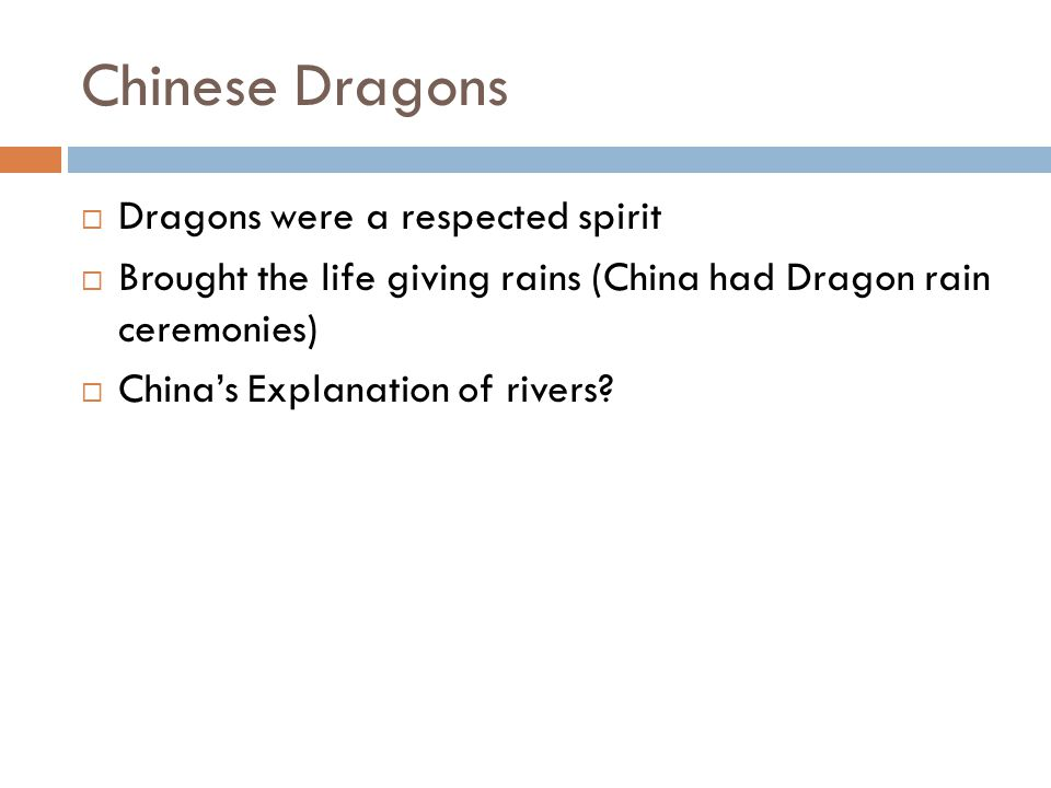 Chinese Dragons Dragons were a respected spirit