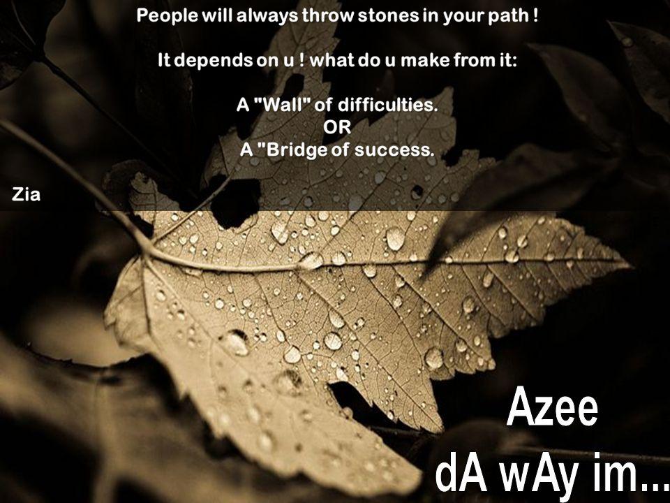 Azee dA wAy im...