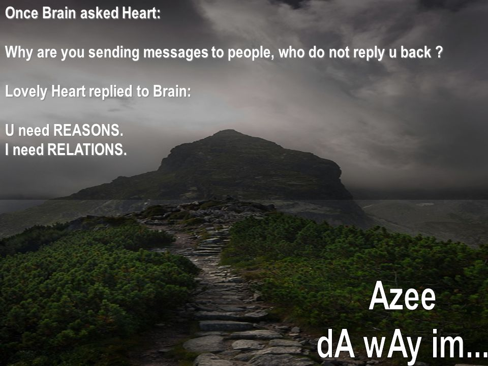Azee dA wAy im... Once Brain asked Heart: