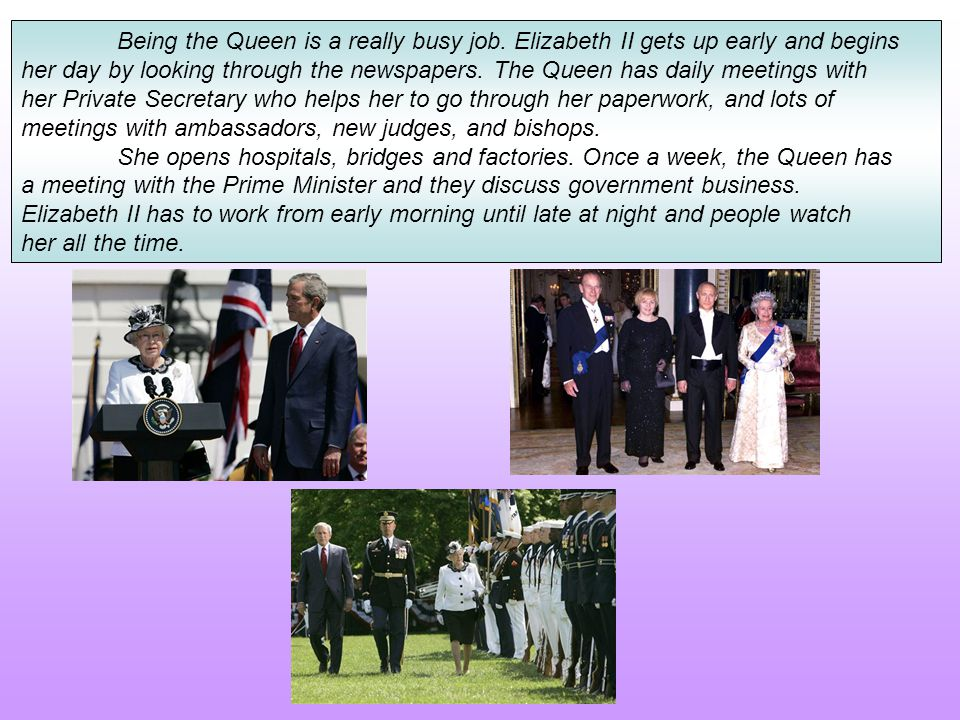 Being the Queen is a really busy job