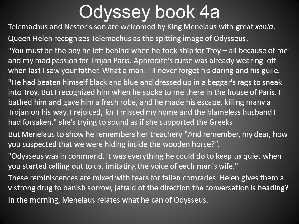 Odyssey book 4a Telemachus and Nestor s son are welcomed by King Menelaus with great xenia.