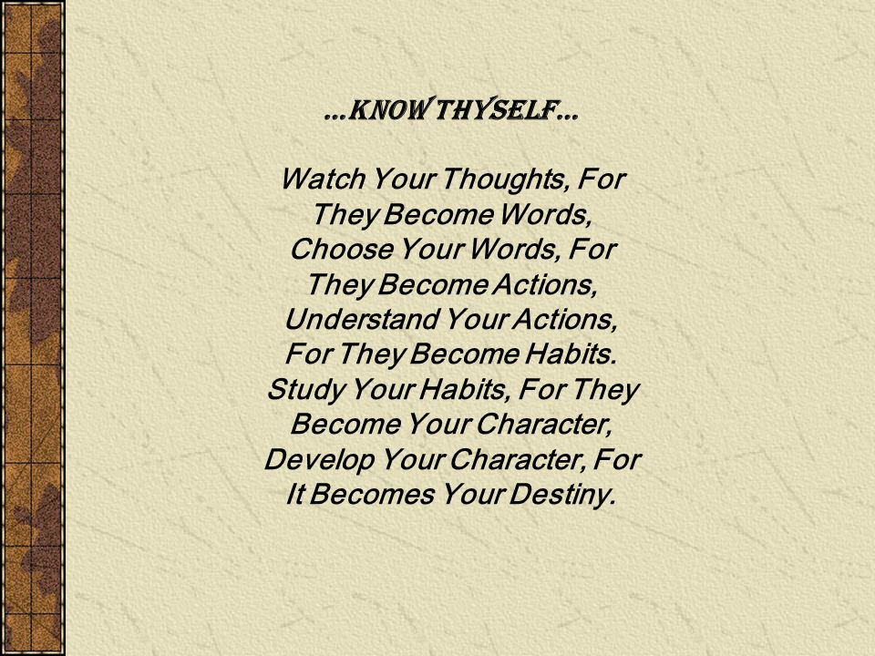 …Know Thyself…