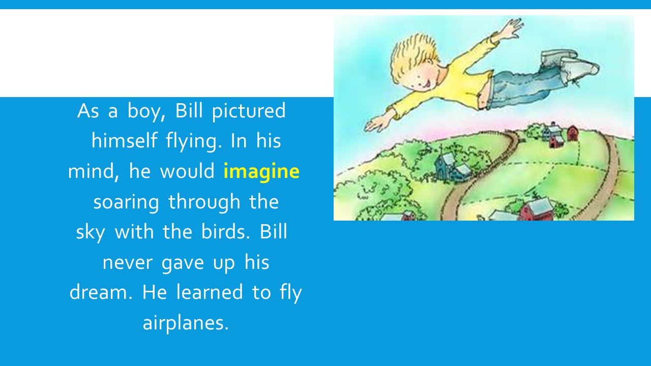 As a boy, Bill pictured himself flying