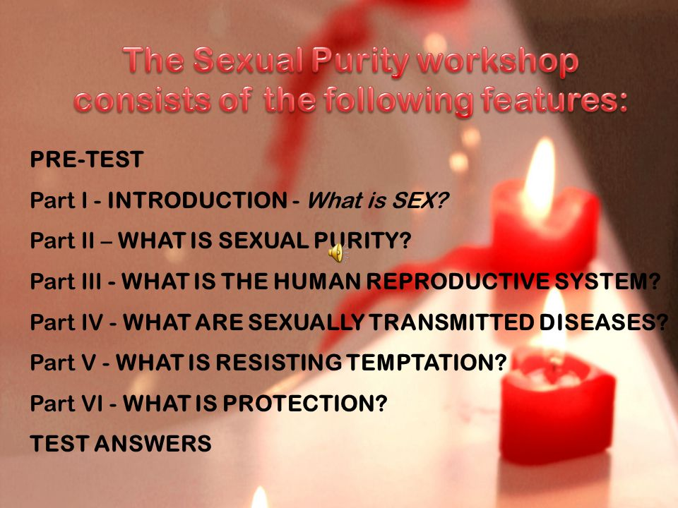 The Sexual Purity workshop consists of the following features: