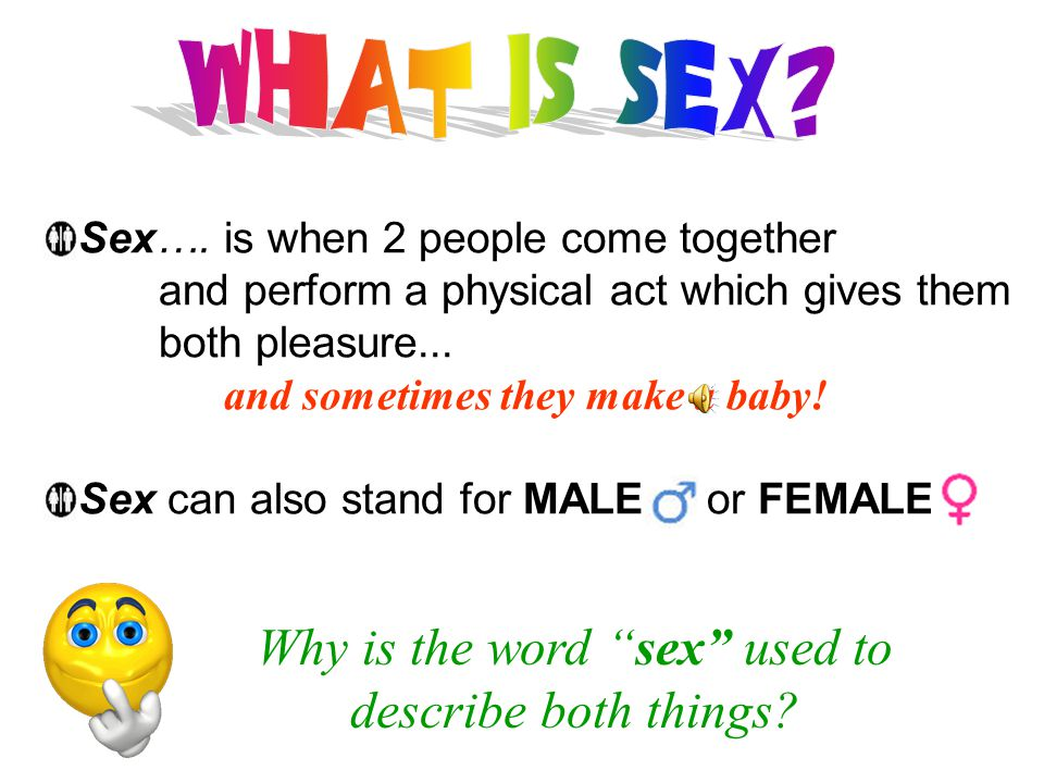 Why is the word sex used to describe both things