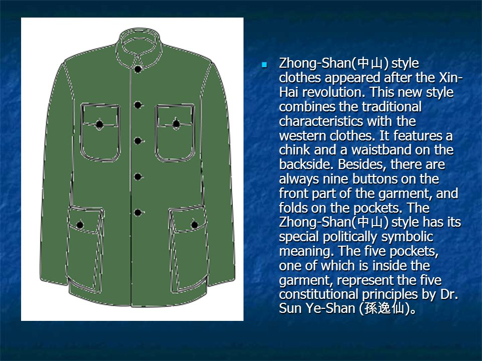 Zhong-Shan(中山) style clothes appeared after the Xin-Hai revolution