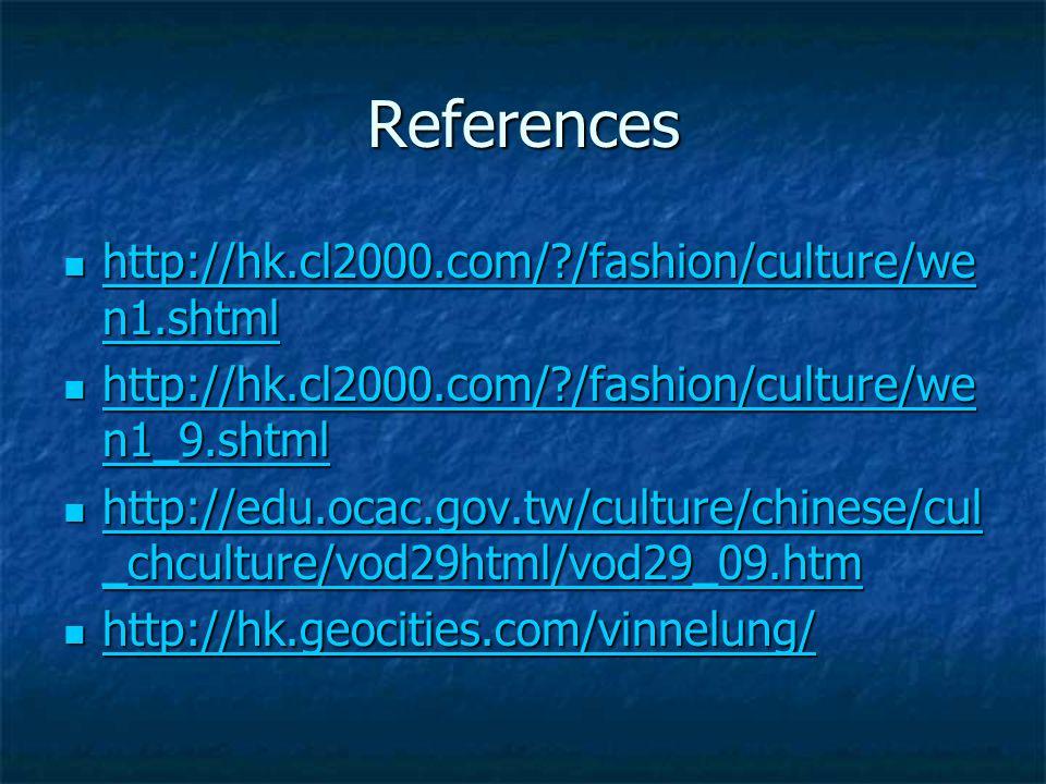 References http://hk.cl2000.com/ /fashion/culture/wen1.shtml