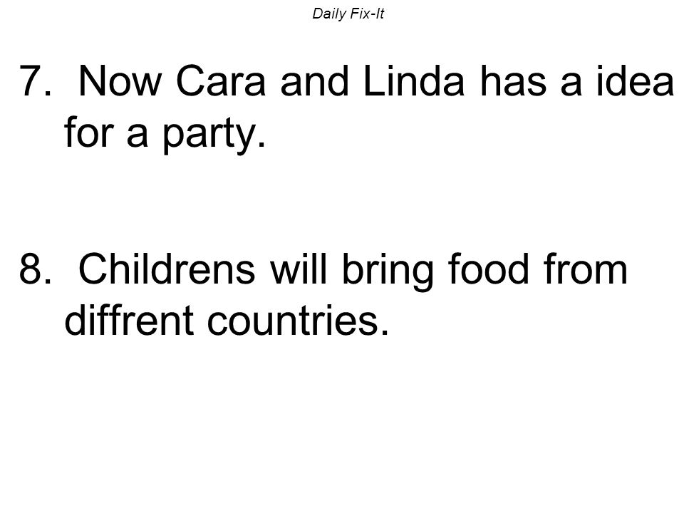 7. Now Cara and Linda has a idea for a party.