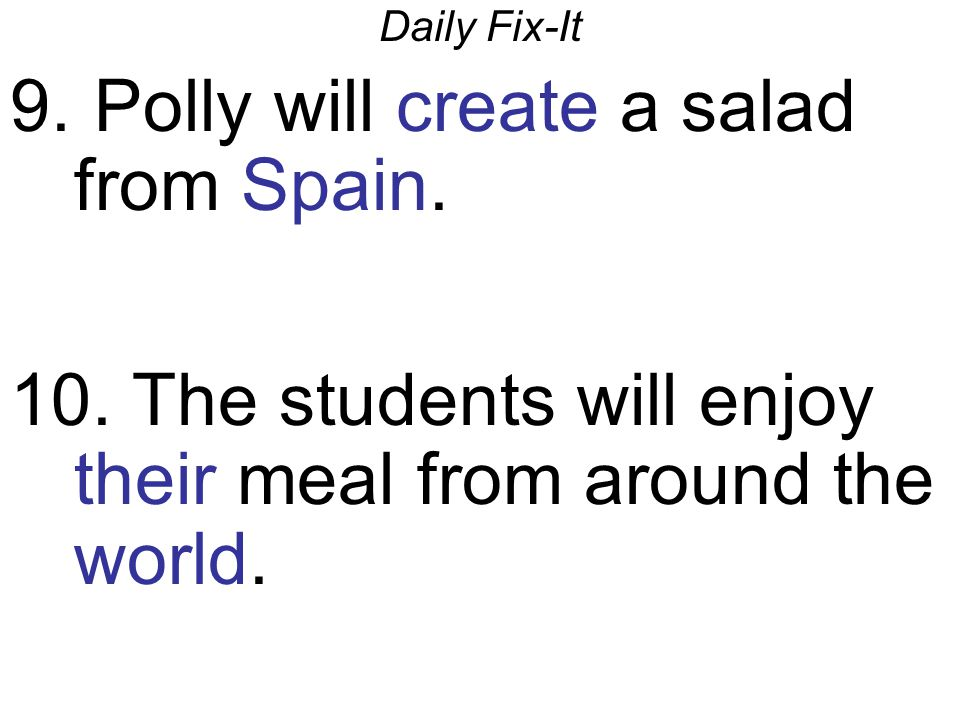 Polly will create a salad from Spain.