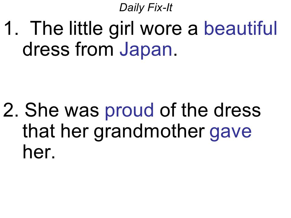 1. The little girl wore a beautiful dress from Japan.