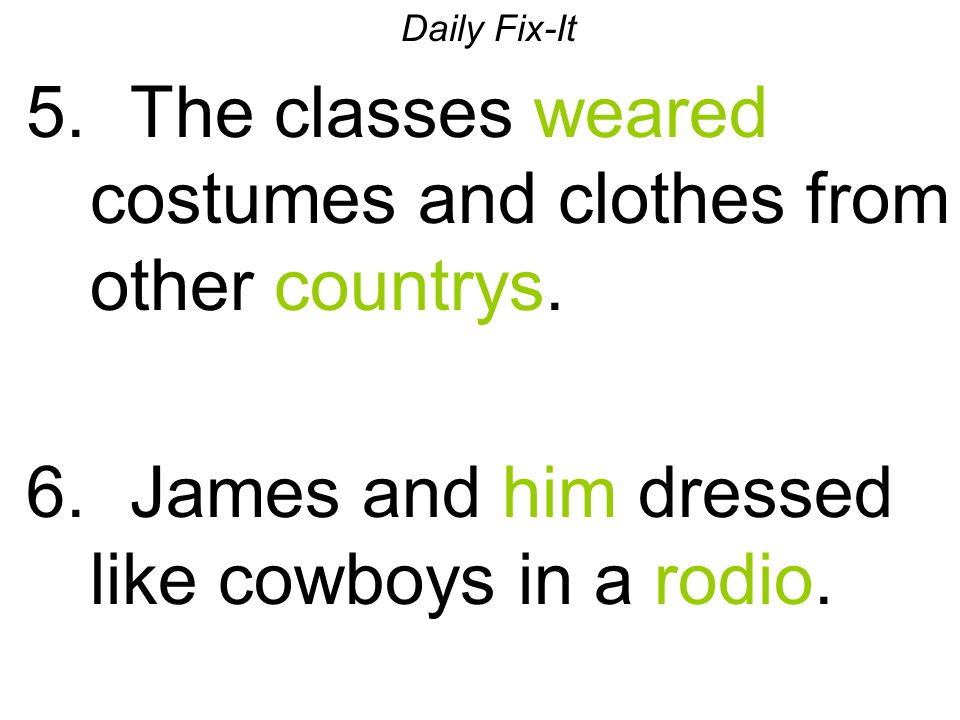 The classes weared costumes and clothes from other countrys.