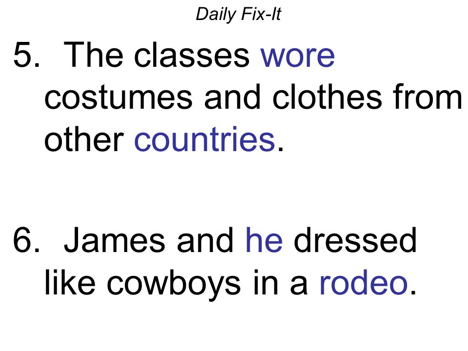 The classes wore costumes and clothes from other countries.