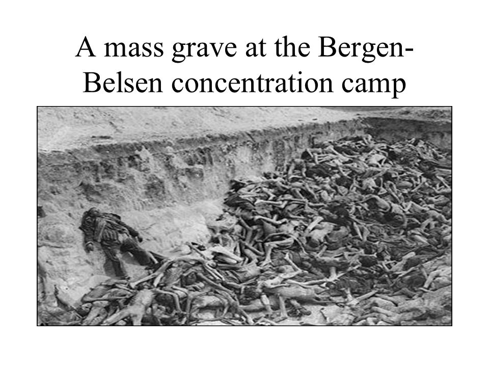 A mass grave at the Bergen-Belsen concentration camp