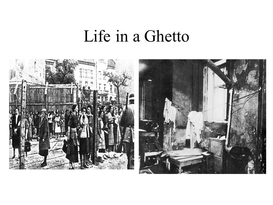 Life in a Ghetto