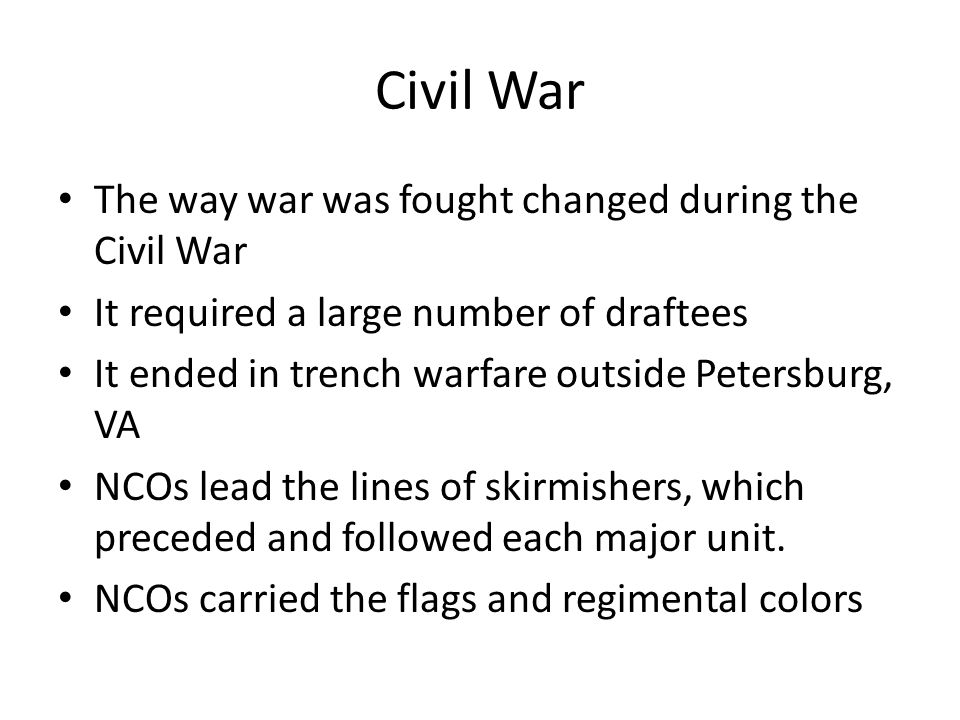 Civil War The way war was fought changed during the Civil War