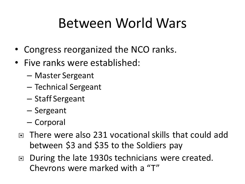 Between World Wars Congress reorganized the NCO ranks.