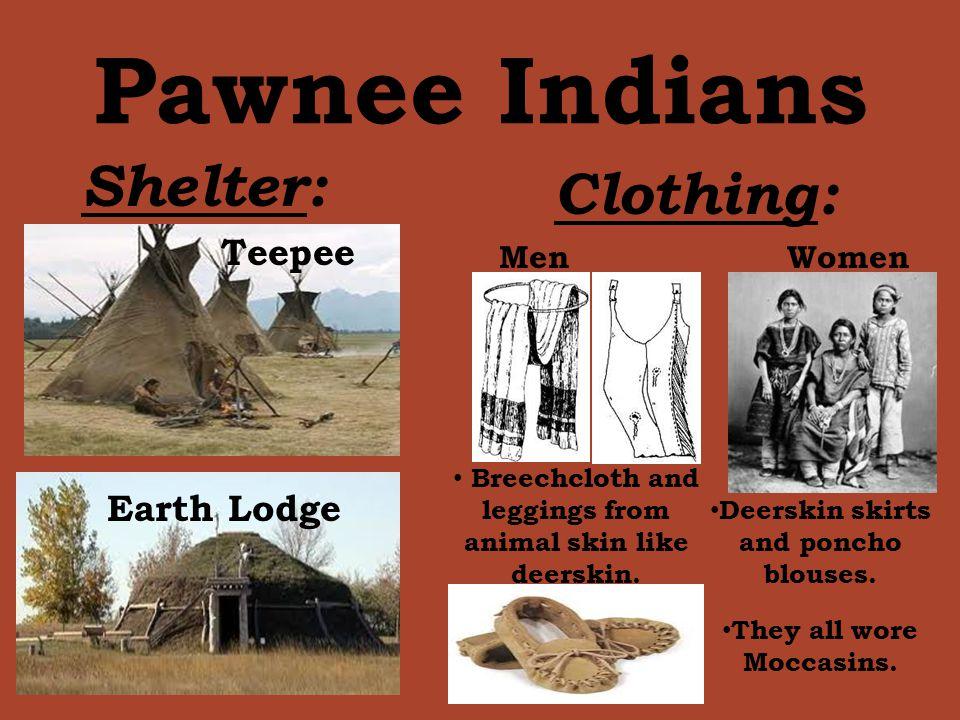 Pawnee Indians Shelter: Clothing: Teepee Earth Lodge Men Women
