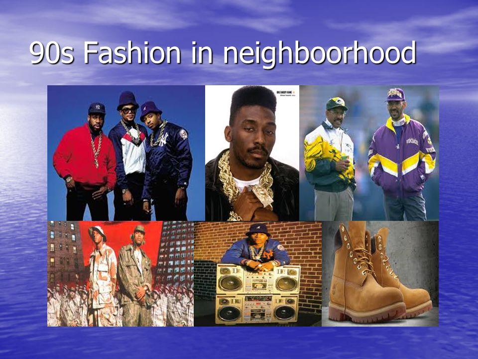 90s Fashion in neighboorhood