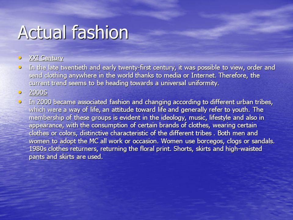 Actual fashion XXI Century
